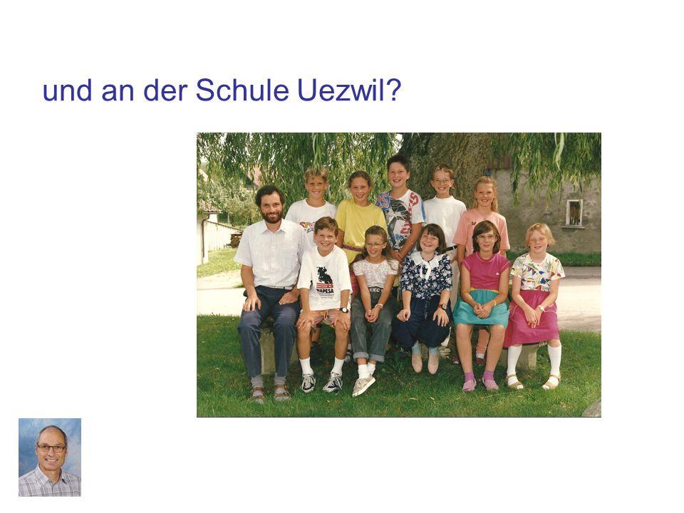 und an der Schule Uezwil