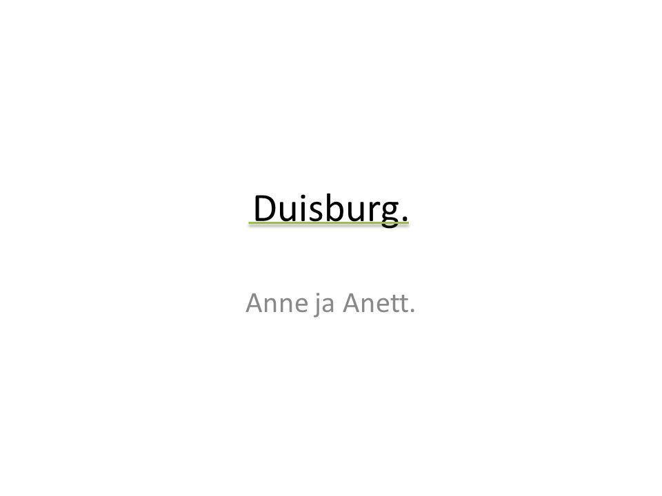 Duisburg. Anne ja Anett.