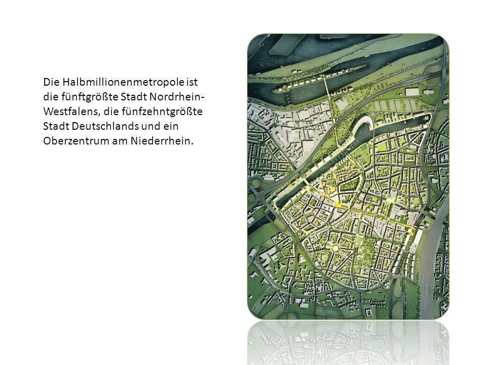 Die Halbmillionenmetropole ist die fünftgrößte Stadt Nordrhein- Westfalens, die fünfzehntgrößte Stadt Deutschlands und ein Oberzentrum am Niederrhein.
