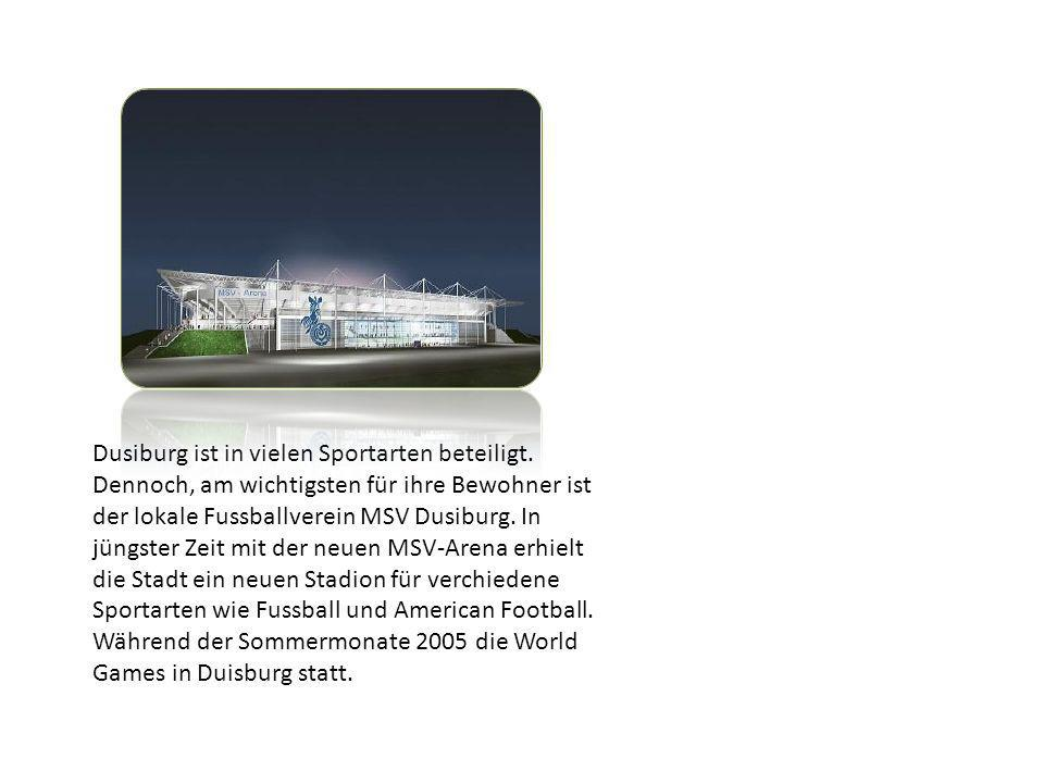 Dusiburg ist in vielen Sportarten beteiligt. Dennoch, am wichtigsten für ihre Bewohner ist der lokale Fussballverein MSV Dusiburg. In jüngster Zeit mi