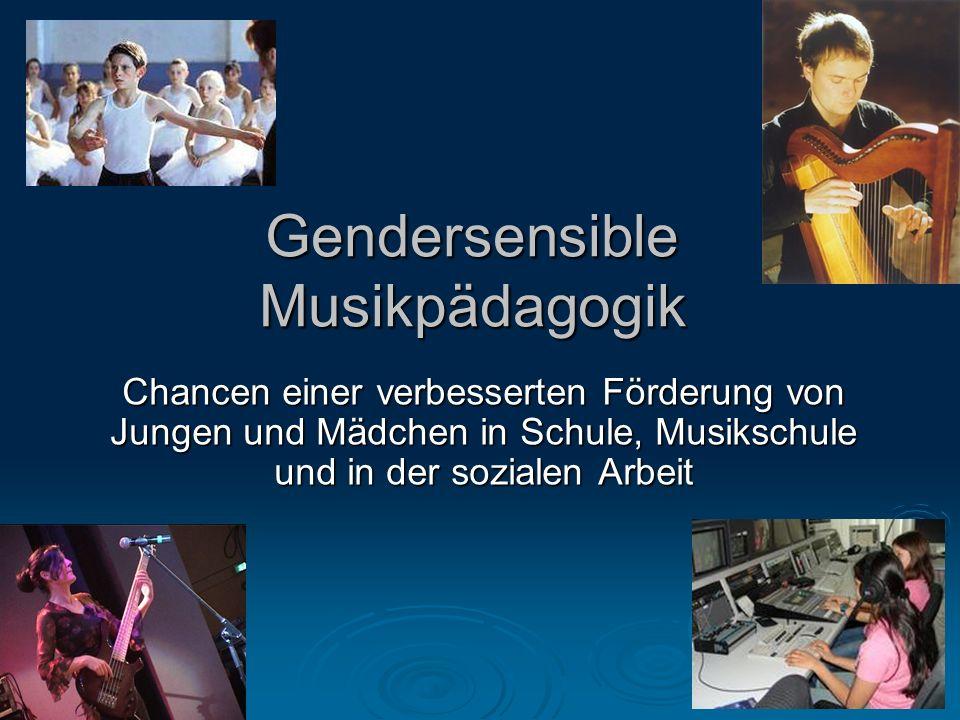 Gendersensible Musikpädagogik Chancen einer verbesserten Förderung von Jungen und Mädchen in Schule, Musikschule und in der sozialen Arbeit
