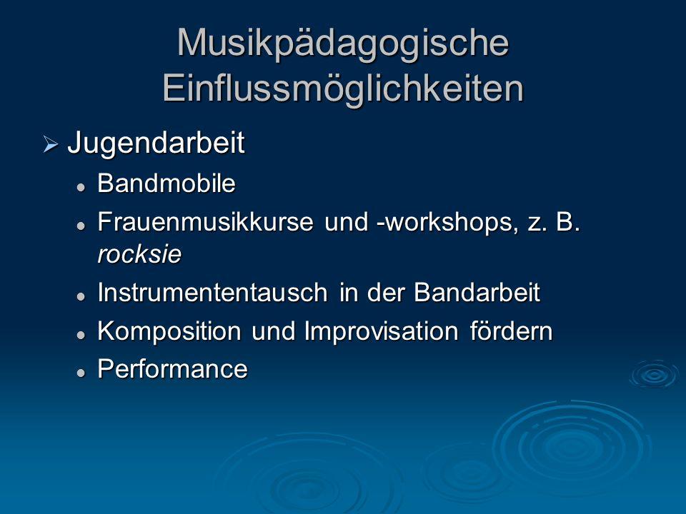 Jugendarbeit Jugendarbeit Bandmobile Bandmobile Frauenmusikkurse und -workshops, z.