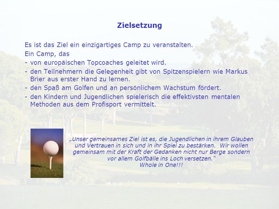 Es ist das Ziel ein einzigartiges Camp zu veranstalten. Ein Camp, das -von europäischen Topcoaches geleitet wird. -den Teilnehmern die Gelegenheit gib
