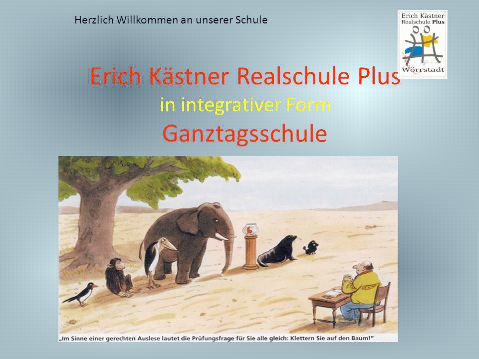 Erich Kästner Realschule Plus in integrativer Form Ganztagsschule Herzlich Willkommen an unserer Schule