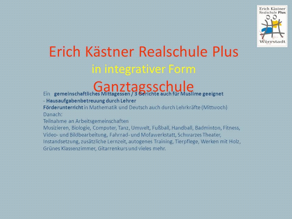 Erich Kästner Realschule Plus in integrativer Form Ganztagsschule Ein gemeinschaftliches Mittagessen / 3 Gerichte auch für Muslime geeignet - Hausaufg