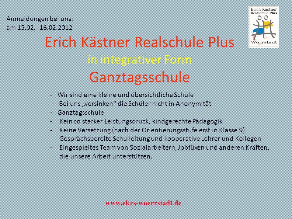 Erich Kästner Realschule Plus in integrativer Form Ganztagsschule - Wir sind eine kleine und übersichtliche Schule - Bei uns versinken die Schüler nic