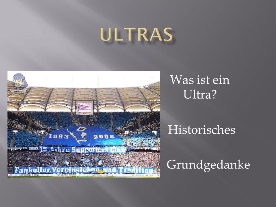 Was ist ein Ultra? Historisches Grundgedanke