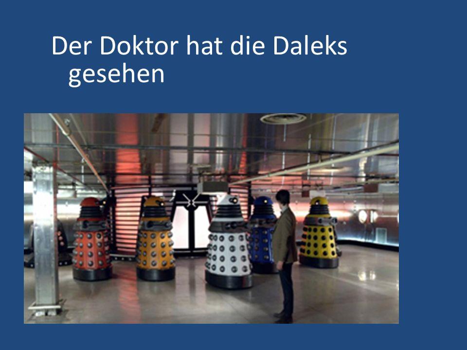 Der Doktor hat die Daleks gesehen