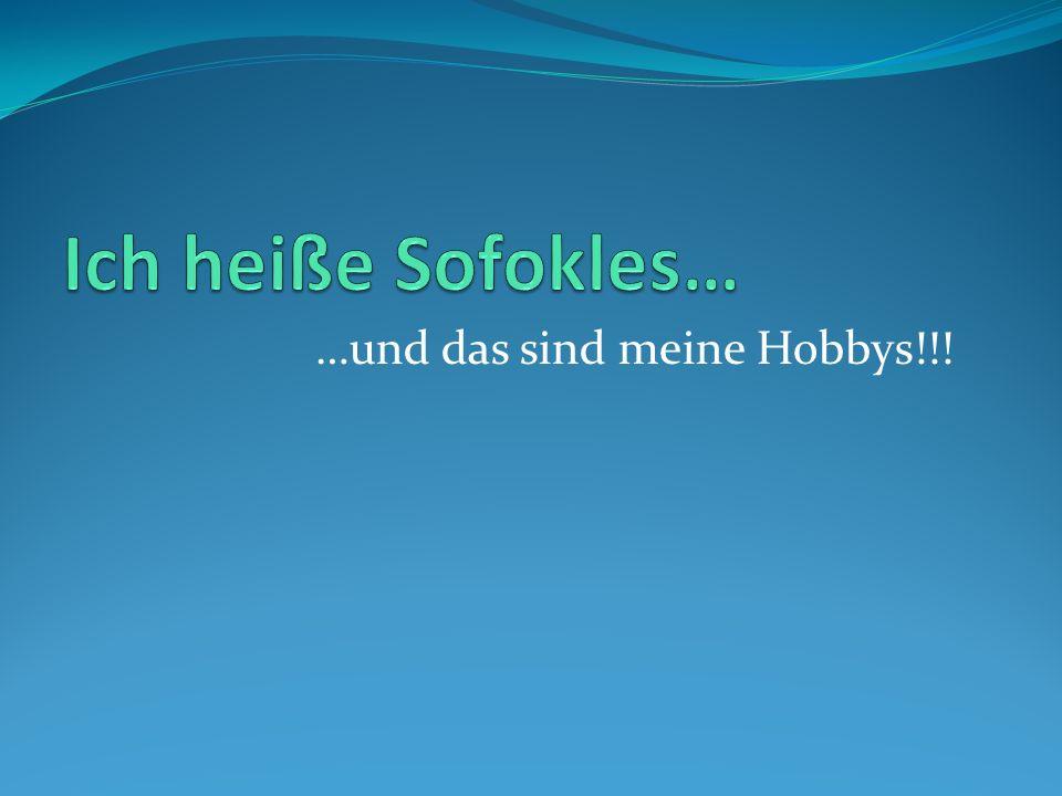 …und das sind meine Hobbys!!!