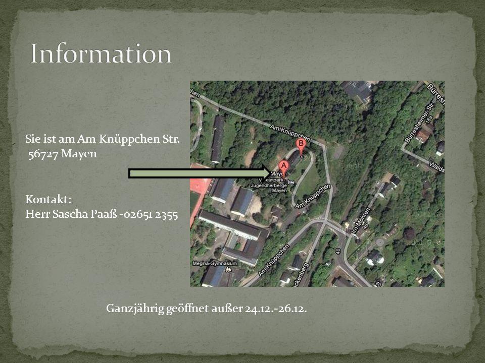 Sie ist am Am Knüppchen Str. 56727 Mayen Kontakt: Herr Sascha Paaß -02651 2355 Ganzjährig geöffnet außer 24.12.-26.12.