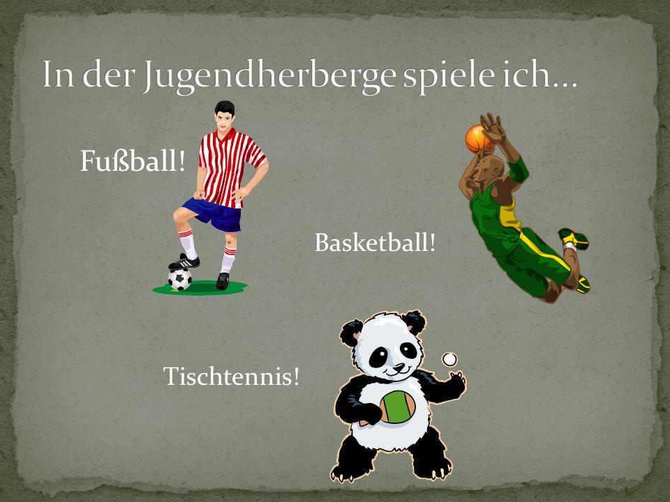 Fußball! Basketball! Tischtennis!