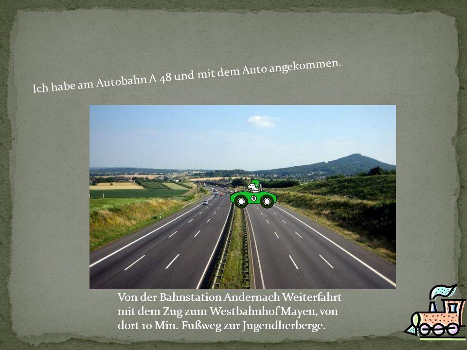 Von der Bahnstation Andernach Weiterfahrt mit dem Zug zum Westbahnhof Mayen, von dort 10 Min. Fußweg zur Jugendherberge.