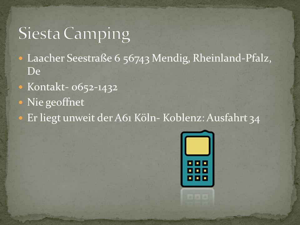 Laacher Seestraße 6 56743 Mendig, Rheinland-Pfalz, De Kontakt- 0652-1432 Nie geoffnet Er liegt unweit der A61 Köln- Koblenz: Ausfahrt 34