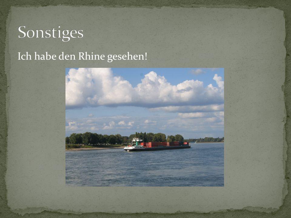 Ich habe den Rhine gesehen!