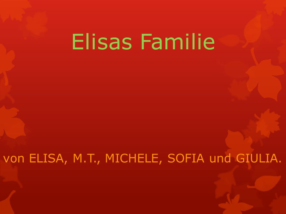Elisas Familie von ELISA, M.T., MICHELE, SOFIA und GIULIA.