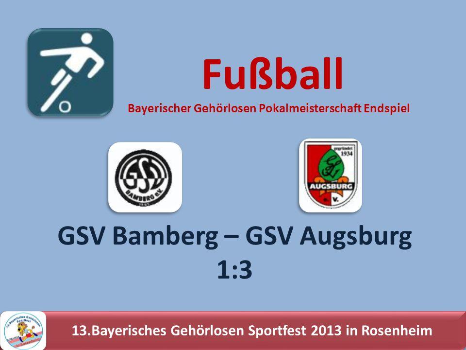 13.Bayerisches Gehörlosen Sportfest 2013 in Rosenheim GSV Bamberg – GSV Augsburg 1:3 Fußball Bayerischer Gehörlosen Pokalmeisterschaft Endspiel