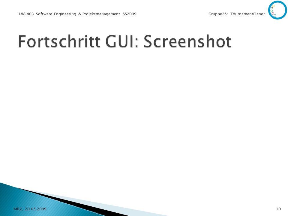 188.403 Software Engineering & Projektmanagement SS2009 Gruppe25: TournamentPlaner MR2, 20.05.200910