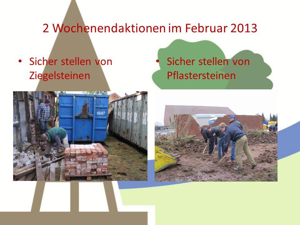 2 Wochenendaktionen im Februar 2013 Sicher stellen von Ziegelsteinen Sicher stellen von Pflastersteinen