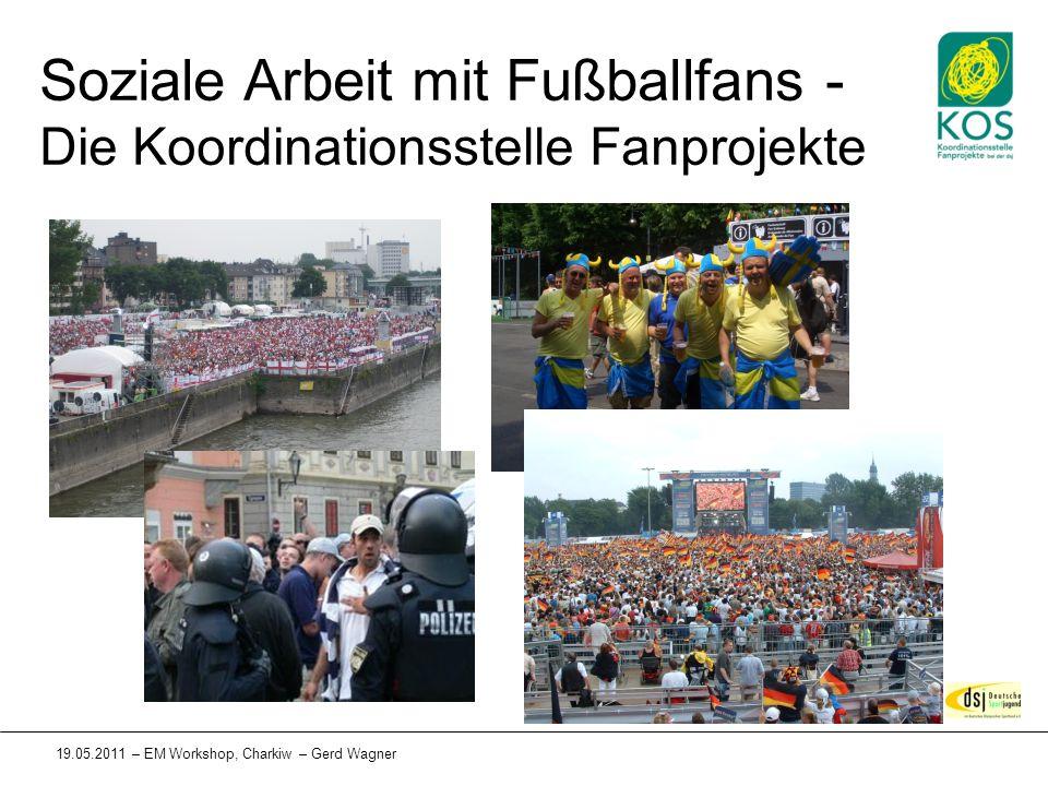 19.05.2011 – EM Workshop, Charkiw – Gerd Wagner Soziale Arbeit mit Fußballfans - Die Koordinationsstelle Fanprojekte