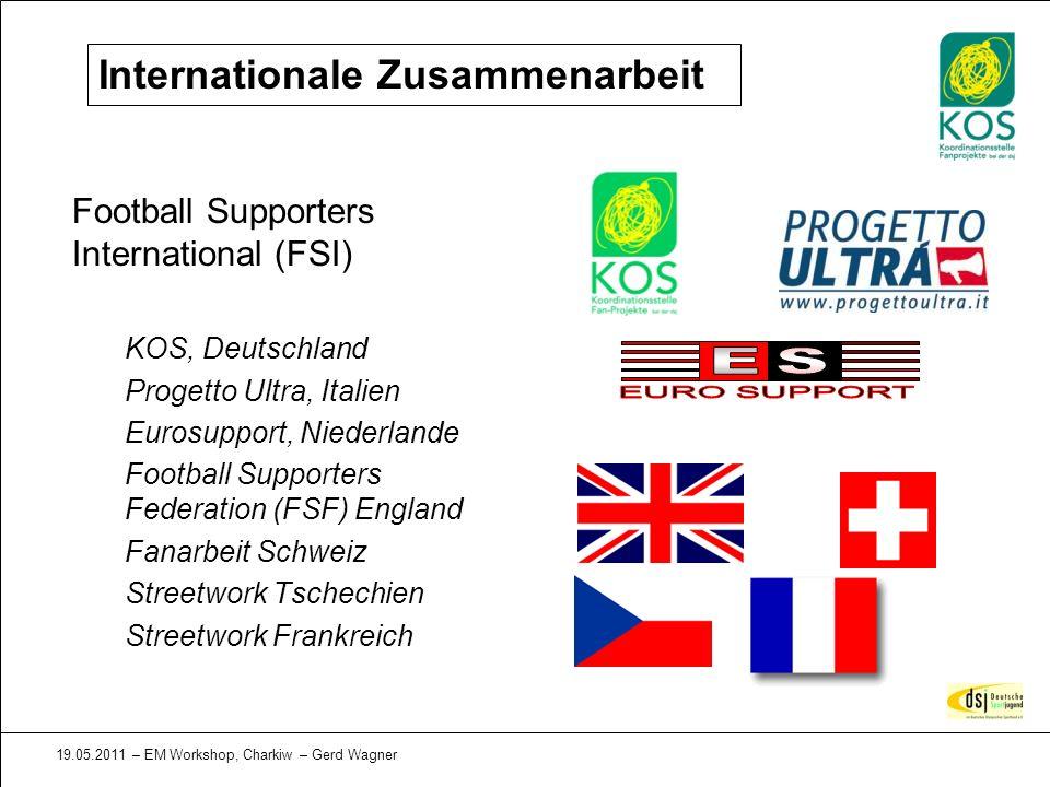 19.05.2011 – EM Workshop, Charkiw – Gerd Wagner Internationale Zusammenarbeit Football Supporters International (FSI) KOS, Deutschland Progetto Ultra,