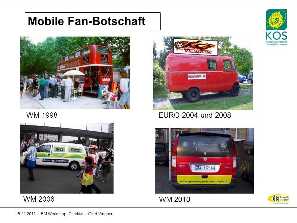 19.05.2011 – EM Workshop, Charkiw – Gerd Wagner Mobile Fan-Botschaft WM 1998EURO 2004 und 2008 WM 2006 WM 2010