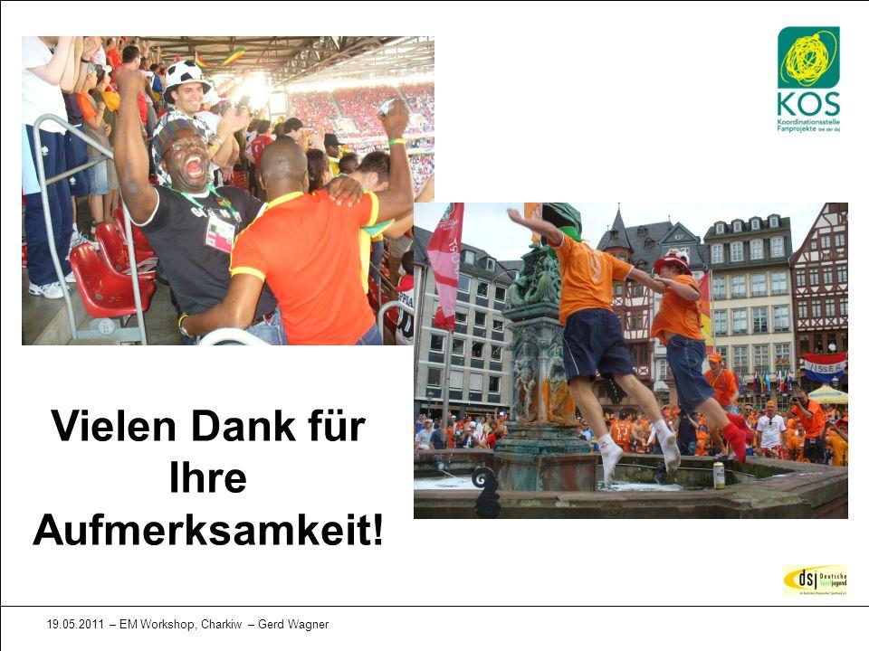 19.05.2011 – EM Workshop, Charkiw – Gerd Wagner Vielen Dank für Ihre Aufmerksamkeit!
