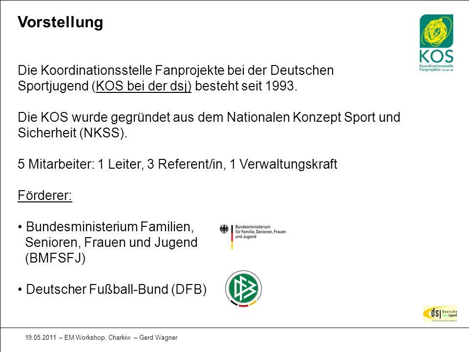 19.05.2011 – EM Workshop, Charkiw – Gerd Wagner Vorstellung Die Koordinationsstelle Fanprojekte bei der Deutschen Sportjugend (KOS bei der dsj) besteh