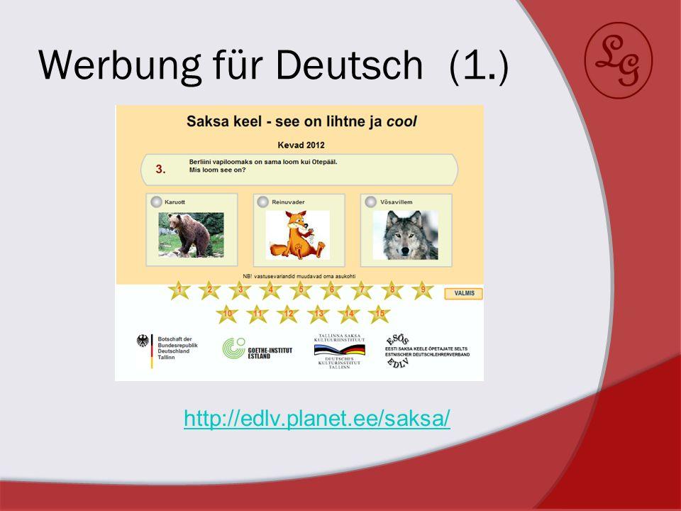 Werbung für Deutsch (1.) http://edlv.planet.ee/saksa/