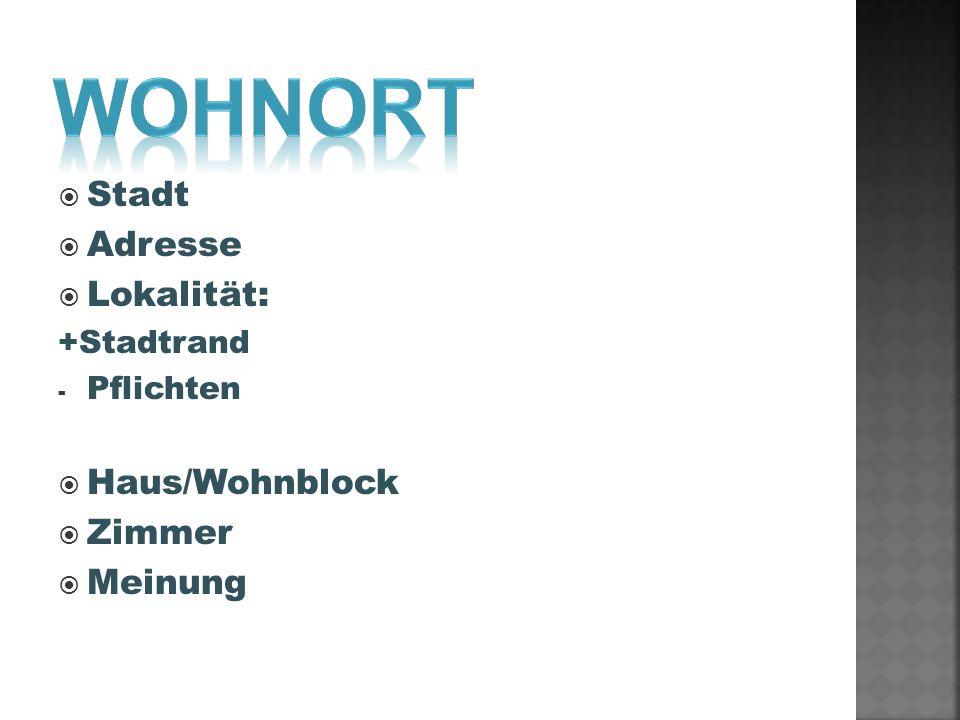 Stadt Adresse Lokalität: +Stadtrand - Pflichten Haus/Wohnblock Zimmer Meinung