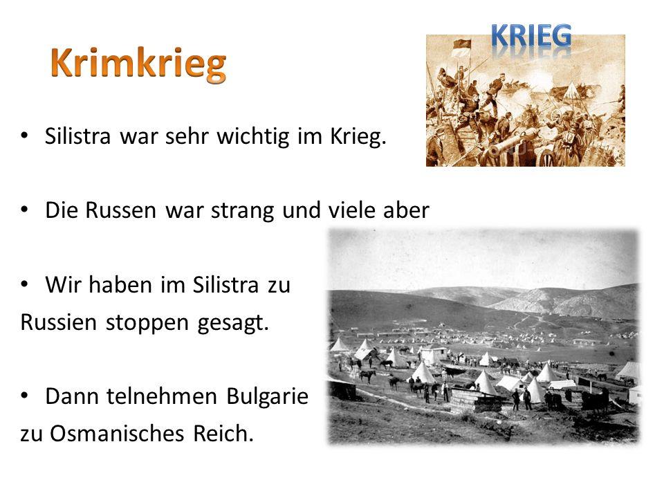 Silistra war sehr wichtig im Krieg.