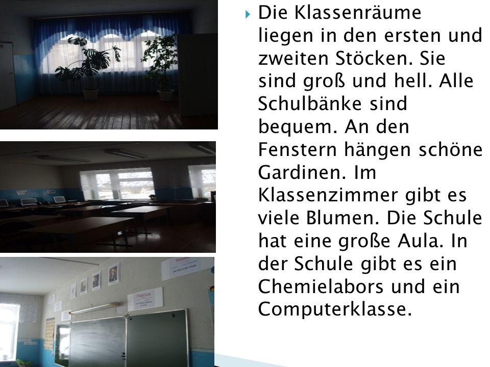 Die Klassenräume liegen in den ersten und zweiten Stöcken. Sie sind groß und hell. Alle Schulbänke sind bequem. An den Fenstern hängen schöne Gardinen