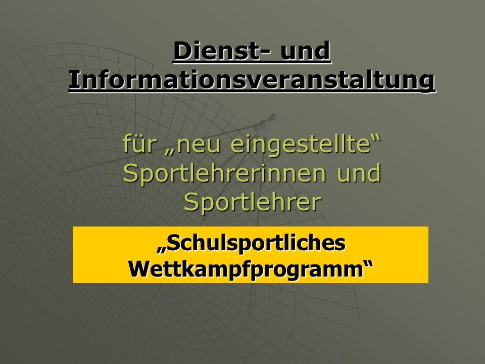 Dienst- und Informationsveranstaltung für neu eingestellte Sportlehrerinnen und Sportlehrer Schulsportliches Wettkampfprogramm