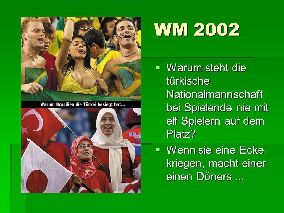 WM 2002 Warum steht die türkische Nationalmannschaft bei Spielende nie mit elf Spielern auf dem Platz? Warum steht die türkische Nationalmannschaft be