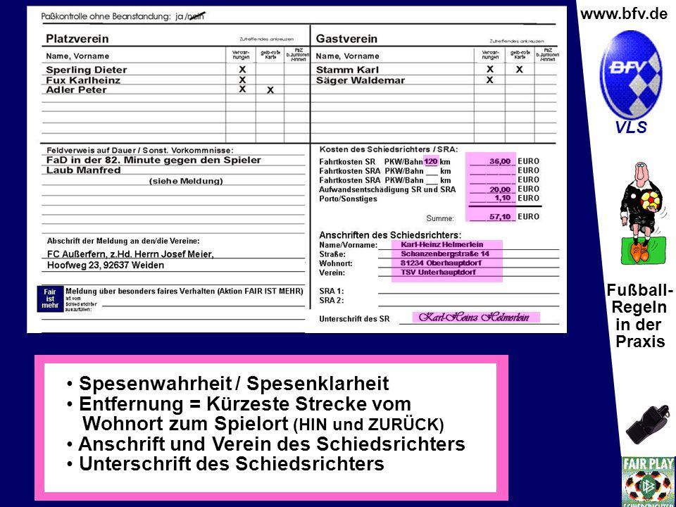 Fußball- Regeln in der Praxis Wolfgang Hauke www.bfv.de VLS Passkontrolle ohne Beanstandungen Eintragungen von Beanstandungen werden dann eingetragen,