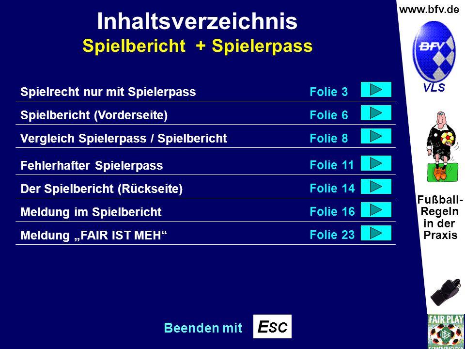 Fußball- Regeln in der Praxis Wolfgang Hauke www.bfv.de VLS Spielrecht nur mit SpielerpassFolie 3 Spielbericht (Vorderseite)Folie 6 Vergleich Spielerp