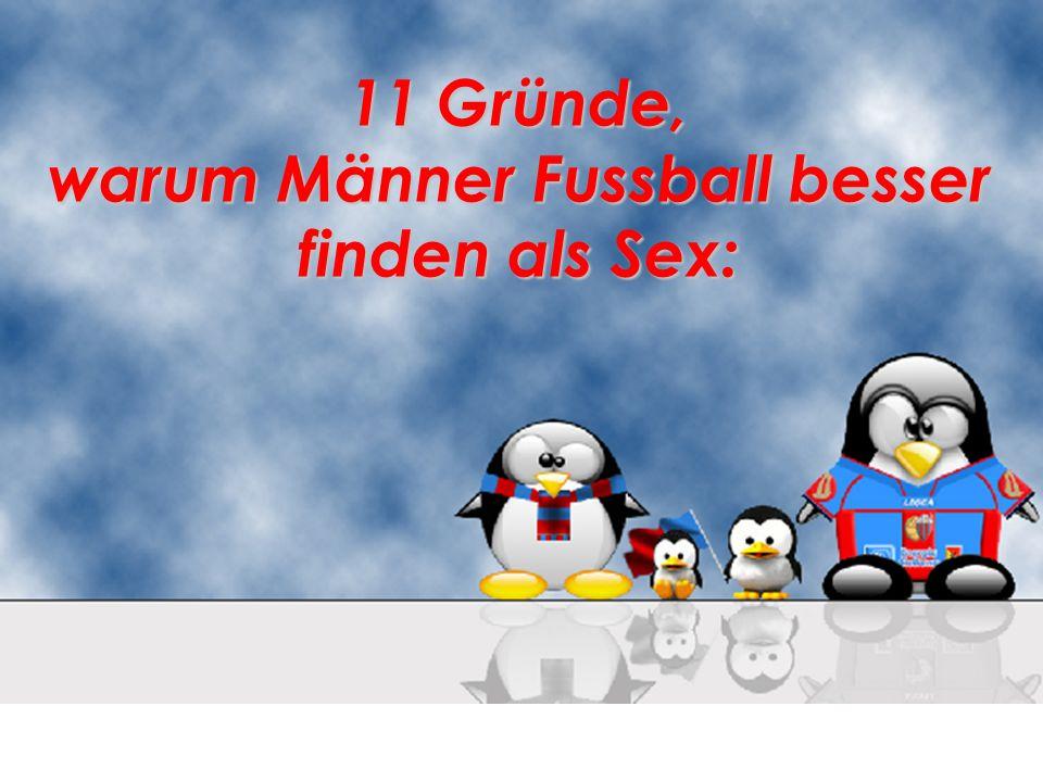 11 Gründe, warum Männer Fussball besser finden als Sex: