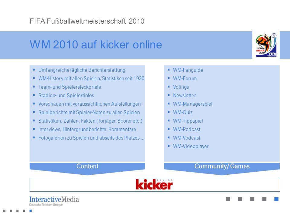 WM 2010 auf kicker online FIFA Fußballweltmeisterschaft 2010 Umfangreiche tägliche Berichterstattung WM-History mit allen Spielen/Statistiken seit 193