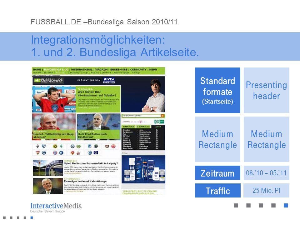 Standard formate (Artikelseite) Medium Rectangle Standard formate (Startseite) Traffic Presenting header Content Banner Zeitraum 08.10 – 05.11 Present
