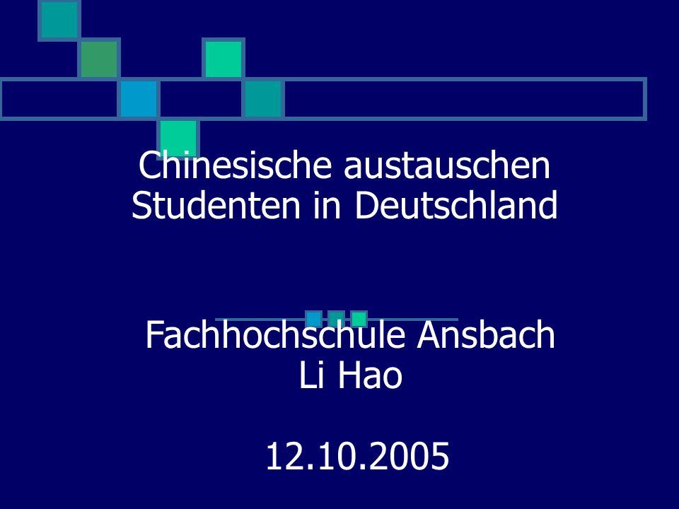 Chinesische austauschen Studenten in Deutschland Fachhochschule Ansbach Li Hao 12.10.2005