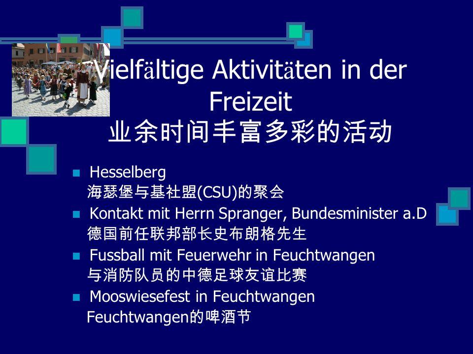 Vielf ä ltige Aktivit ä ten in der Freizeit Hesselberg (CSU) Kontakt mit Herrn Spranger, Bundesminister a.D Fussball mit Feuerwehr in Feuchtwangen Mooswiesefest in Feuchtwangen Feuchtwangen