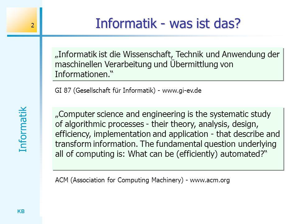 KB Informatik 3 Informationsverarbeitung Repräsentieren - Verarbeiten - Interpretieren Informatik- system Daten,...
