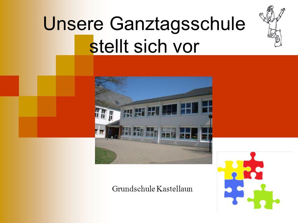 Unsere Ganztagsschule stellt sich vor Grundschule Kastellaun