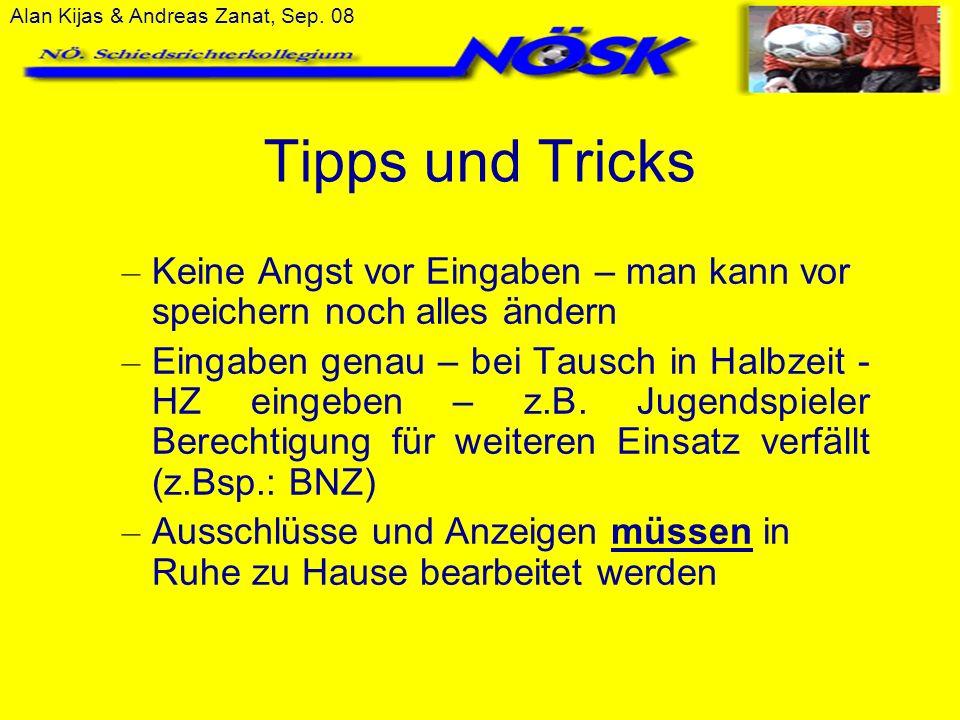 Alan Kijas & Andreas Zanat, Sep. 08 Tipps und Tricks – Keine Angst vor Eingaben – man kann vor speichern noch alles ändern – Eingaben genau – bei Taus