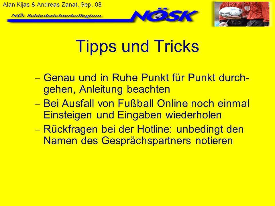 Alan Kijas & Andreas Zanat, Sep. 08 Tipps und Tricks – Genau und in Ruhe Punkt für Punkt durch- gehen, Anleitung beachten – Bei Ausfall von Fußball On