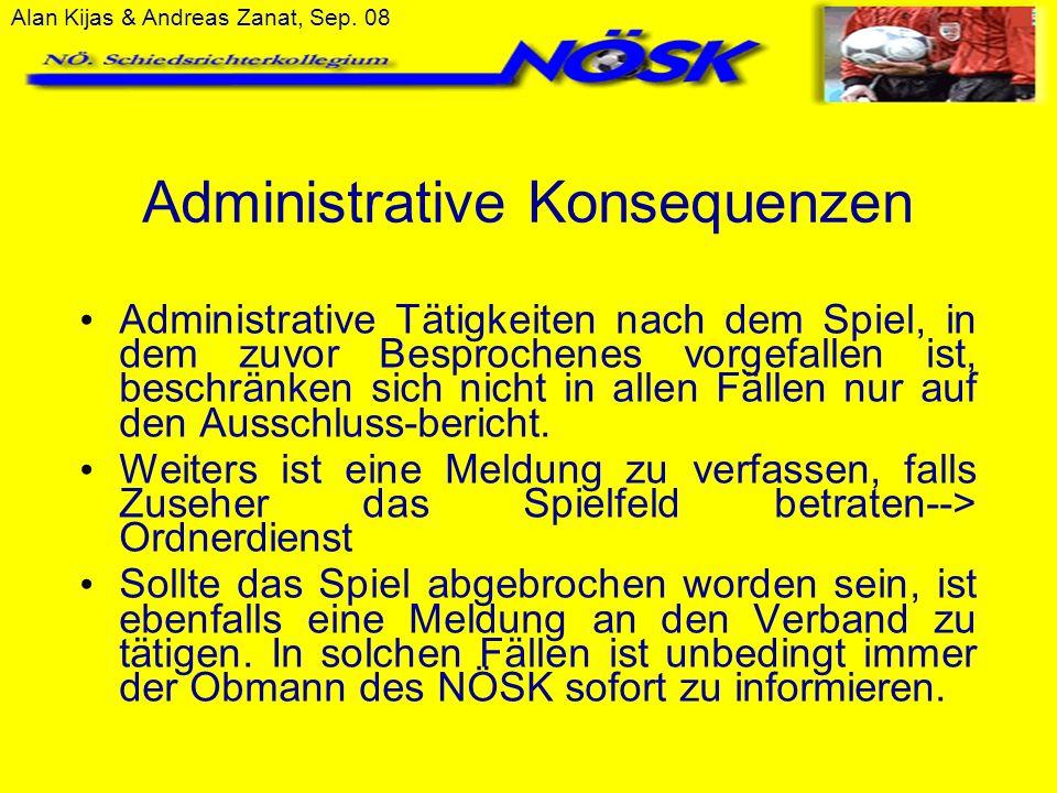 Administrative Konsequenzen Administrative Tätigkeiten nach dem Spiel, in dem zuvor Besprochenes vorgefallen ist, beschränken sich nicht in allen Fäll