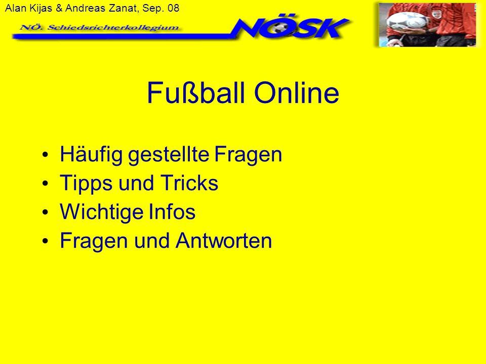 Alan Kijas & Andreas Zanat, Sep. 08 Fußball Online Häufig gestellte Fragen Tipps und Tricks Wichtige Infos Fragen und Antworten