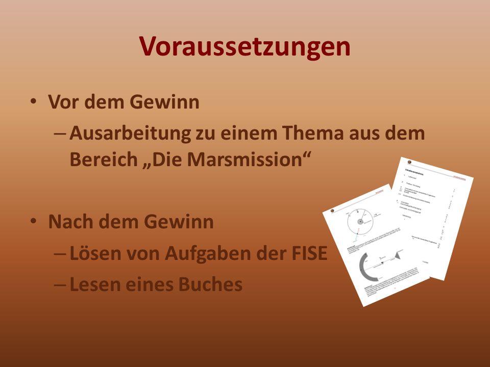 Voraussetzungen Vor dem Gewinn – Ausarbeitung zu einem Thema aus dem Bereich Die Marsmission Nach dem Gewinn – Lösen von Aufgaben der FISE – Lesen eines Buches