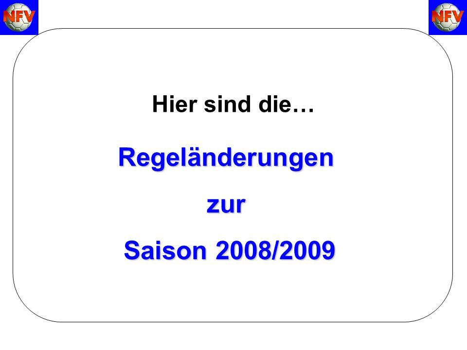 Regeländerungenzur Saison 2008/2009 Saison 2008/2009 Hier sind die…