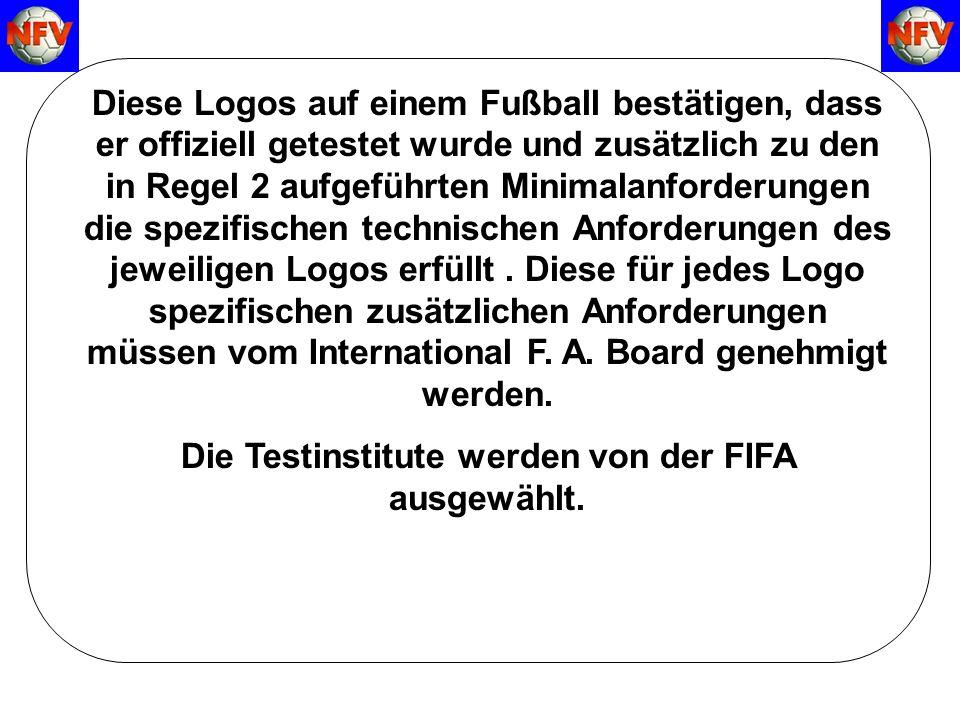 Diese Logos auf einem Fußball bestätigen, dass er offiziell getestet wurde und zusätzlich zu den in Regel 2 aufgeführten Minimalanforderungen die spezifischen technischen Anforderungen des jeweiligen Logos erfüllt.