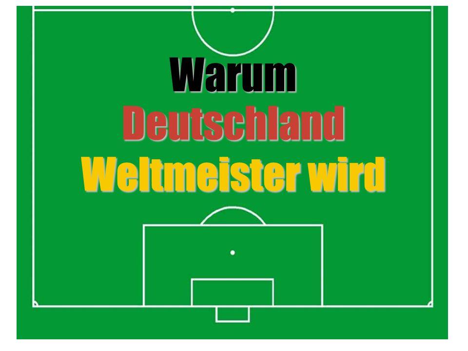 Weltmeister wird WarumDeutschland